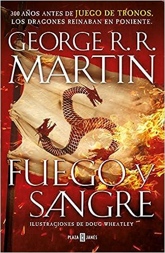 #10: Fuego y Sangre (Canción de hielo y fuego): 300 años antes de Juego de Tronos. Historia de los Targaryen (FANTASCY)