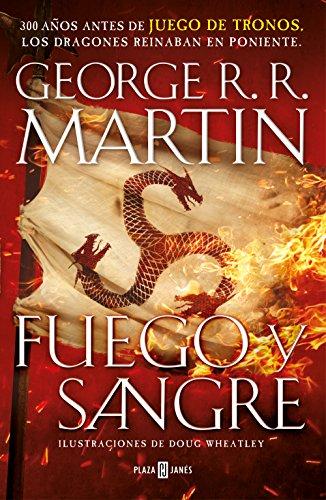 Fuego y Sangre (Canción de hielo y fuego): 300 años antes de Juego de Tronos. Historia de los Targaryen (FANTASCY) por George R.R. Martin