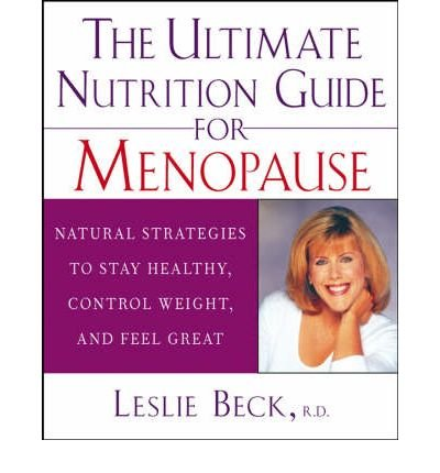 [Leslie Beck's Nutrition Guide for Women: Managing Your Health with Diet, Vitamins, Minerals, and Herbs] (By: Leslie Beck) [published: October, 2003]