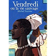 Vendredi Ou La Vie Sauvage (Folio Junior) (French Edition) by Tournier, Michel (2007) Mass Market Paperback