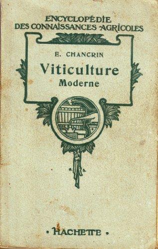 Viticulture moderne, par E. Chancrin