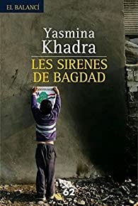 Les sirenes de Bagdad par Yasmina Khadra