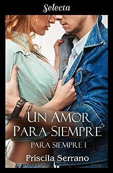 Un amor para siempre - Bilogía Para siempre 01 - Priscila Serrano (rom) 51LsJLZpUVL._SY346_