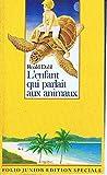 L'enfant qui parlait aux animaux - Livre de Poche - 15/11/2001