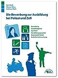 Image de Die Bewerbung zur Ausbildung bei Polizei und Zoll: Bewerbung, Einstellungstest, Vorstellungsgespräch, Sporttest und Assessment Center