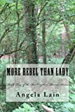 More Rebel Than Lady: The Buckingham-Brown Series Book Two: Volume 2