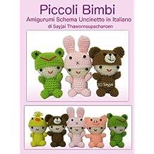 Piccoli Bimbi Amigurumi Schema Uncinetto in Italiano (Italian Edition)