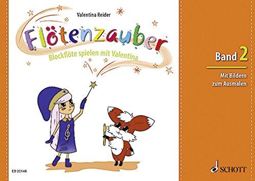 Flötenzauber: Blockflöte spielen mit Valentina. Band 2. Sopran-Blockflöte. - Spielen Lernen, Flöte