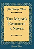 The Major's Favourite a Novel (Classic Reprint)