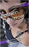 Fashion Tomorrow: A brief guide to future technology for the fashion industry