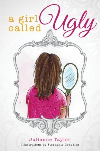 A Girl Called Ugly by Taylor, Julianne (2014) Paperback