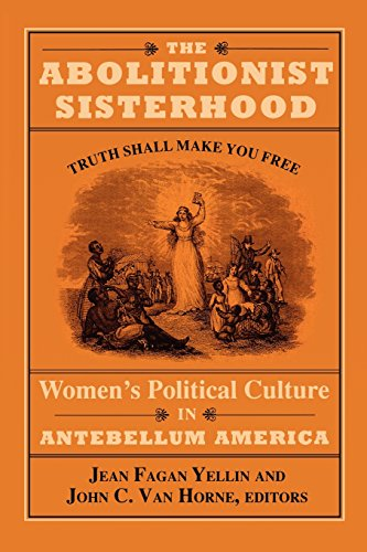 The Abolitionist Sisterhood: Women's Political Culture in Antebellum America (Cornell Paperbacks)