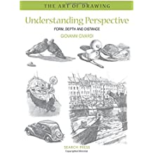 Understanding Perspective: Form, Depth and Distance (The Art of Drawing)