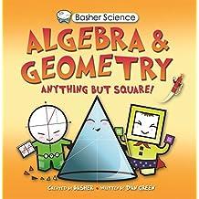Basher Science: Algebra and Geometry by Dan Green (2011-06-21)