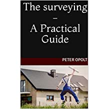 The surveying - A Practical Guide (English Edition)