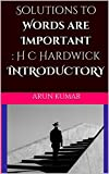 Solutions to Words are Important : H C Hardwick INTRODUCTORY