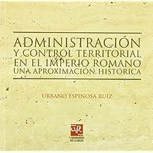 Administración y Control territorial en el imperio romano: Una aproximación histórica