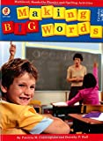 Making Big Words, Grades 3 - 6: Multilevel, Hands-On Spelling and Phonics Activities (Making Words)