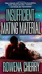 Insufficient Mating Material by Rowena Cherry (2007-01-31)