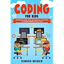 Coding for Kids: Beginners Guide with Fun and Easy Activities to Learn Coding Step by Step (English Edition)