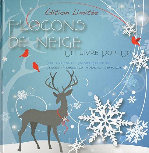 Flocons de neige - Un livre Pop-Up par Jenifer Chushcoff
