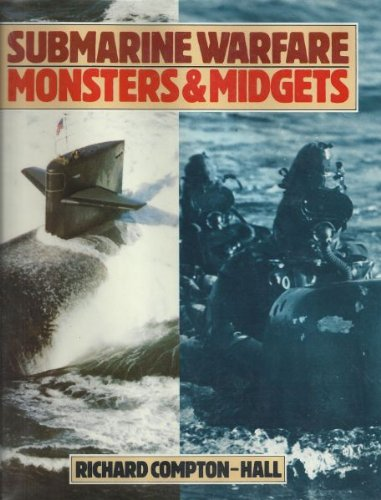 Submarine Warfare: Monsters and Midgets