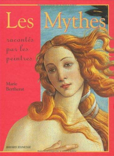 Les Mythes racontés par les peintres par  Marie Bertherat