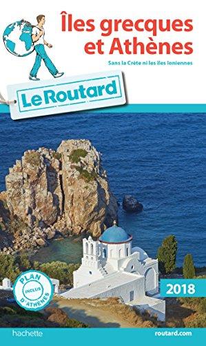 Guide du Routard Îles grecques et Athènes 2018 par Collectif