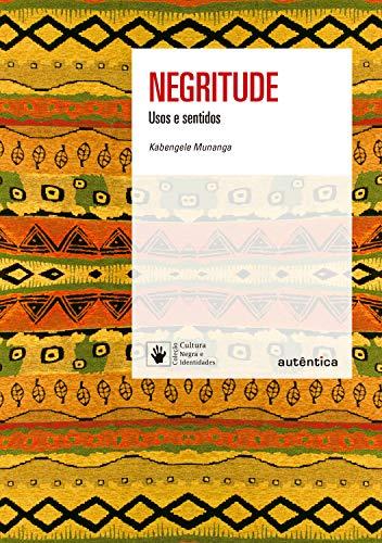 Negritude - Nova Edição (Portuguese Edition)