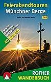 Feierabendtouren Münchner Berge: 40 Touren zwischen Ammergau und Rosenheim. Mit GPS-Tracks. (Rother Wanderbuch)