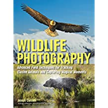 Wildlife Photography: Advanced Field Techniques for Tracking Elusive Animals and Capturing Magical Moments (English Edition)