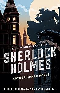 Los mejores casos de Sherlock Holmes par Arthur Conan Doyle