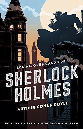 Los mejores casos de Sherlock Holmes (Colección Alfaguara Clásicos) por Sir Arthur Conan Doyle