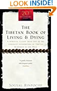 #4: The Tibetan Book Of Living And Dying: A Spiritual Classic from One of the Foremost Interpreters of Tibetan Buddhism to the West (Rider 100)