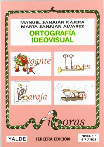 Ortografía Ideovisual Nivel 1º - Tercera Edición por Manuel Sanjuán Nájera