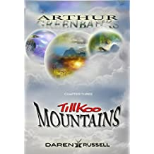Arthur Greenbanks: Chapter 3. Tillkoo Mountains (English Edition)