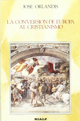 La conversión de Europa al cristianismo por José Orlandis