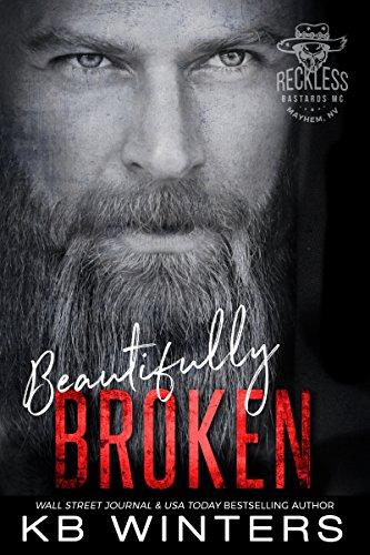 Beautifully Broken: Reckless Bastards MC