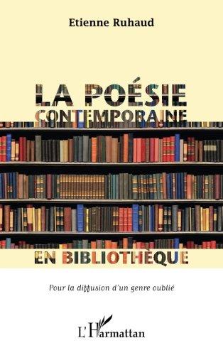 Poesie Contemporaine en Bibliotheque pour la Diffusion d'un Genre Oublié