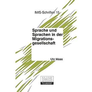 Sprache und Sprachen in der Migrationsgesellschaft: Die schriftkulturelle Dimension (Schriften des Instituts für Migrationsforschung und Interkulturelle Studien (IMIS), Band 15)