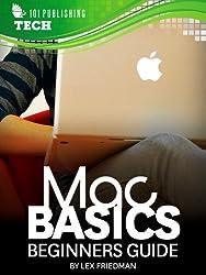 Mac Basics: Beginners Guide (Tech 101 Kindle Book Series 2)