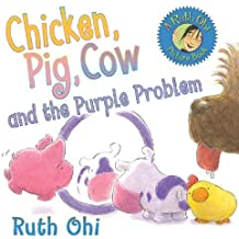 Chicken, Pig, Cow and the Purple Problem by Ruth Ohi (2010-02-01)