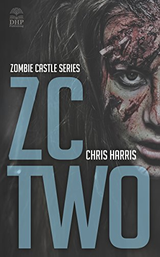 Zc-serie (ZC TWO: Zombie Castle Series Book 2 (English Edition))