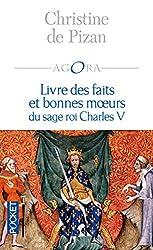 Livre des faits et bonnes moeurs du sage roi Charles V (AGORA) (French Edition)