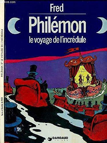 Le Voyage de I'incredule by Philemon, Fred
