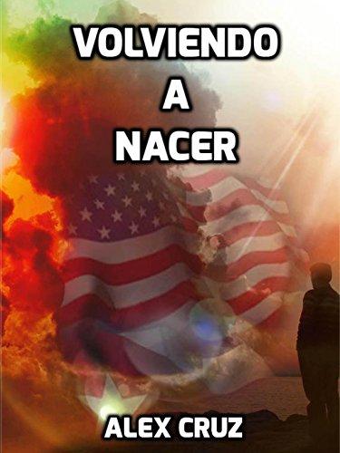 VOLVIENDO A NACER: The Story From The Other Side por Alex Cruz