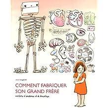 Comment Fabriquer Son Grand Frere, un livre d'anatomie et de bricolage