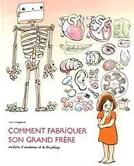 Comment fabriquer son grand frère, un livre d'anatomie et de bricolage par Anaïs Vaugelade