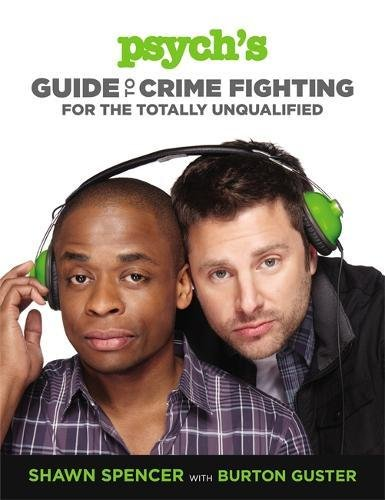 Psych's Guide to Crime Fighting for the Totally Unqualified por Shawn Spencer