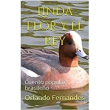 Linda Flor y el Rey: Cuento popular brasileño (Spanish Edition)